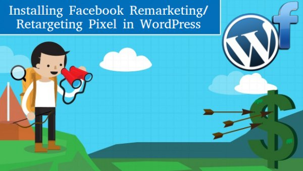 Guidelines on Installing Facebook Remarketing/Retargeting Pixel in WordPress