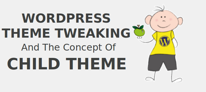 WordPress Theme Tweaking and the concept of child theme