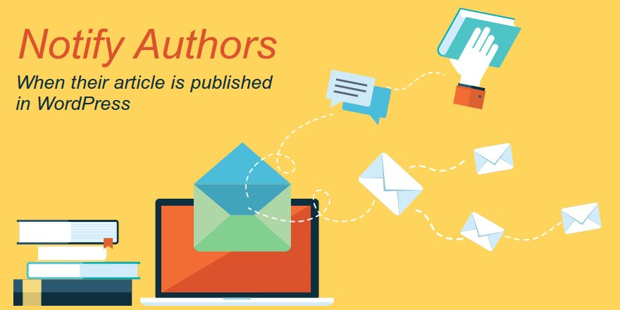 how-to-automatically-notify-authors-when-their-blog-is-published-in-wordpress